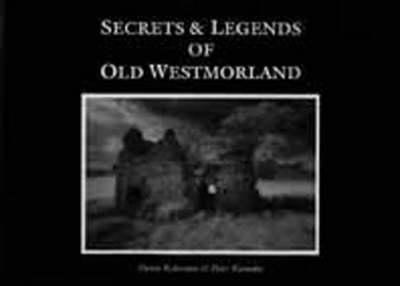 Secrets and Legends of Old Westmorland (Paperback)
