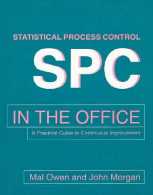 SPC in the Office: A Practical Guide to Continuous Improvement (Paperback)
