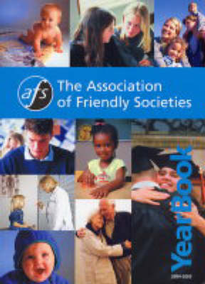 The Association of Friendly Societies Year Book 2004-2005 2004-2005 (Paperback)