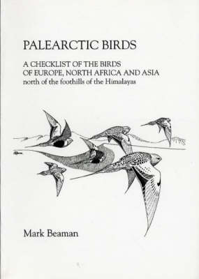 Palearctic Birds: A Checklist of the Birds of Europe, North Africa and Asia North of the Foothills of the Himalayas (Paperback)