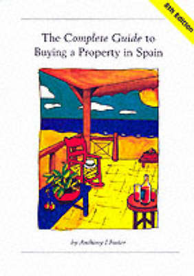 The Complete Guide to Buying a Property in Spain (Hardback)