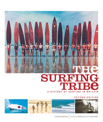 The Surfing Tribe: A History of Surfing in Britain (Paperback)