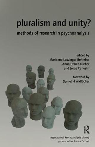 Pluralism and Unity?: Methods of Research in Psychoanalysis - The International Psychoanalytical Association International Psychoanalysis Library (Hardback)