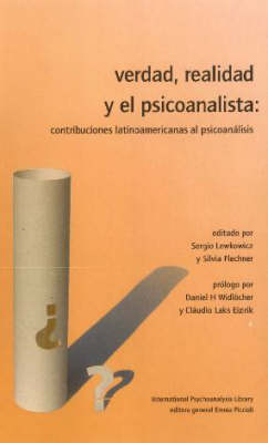 Verdad, Realidad y el Psicoanalista: Contribuciones Latinoamericanas al Psicoanalisis - International Psychoanalysis Library (Hardback)