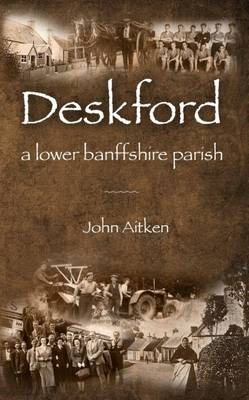 Deskford: A Lower Banffshire Parish (Paperback)
