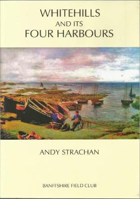 Whitehills and its Four Harbours (Paperback)