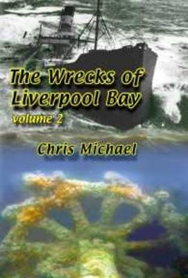 The Wrecks of Liverpool Bay: v. 2 (Paperback)