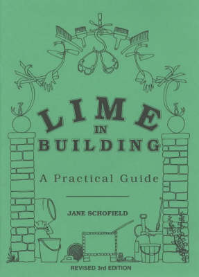 Lime in Building: A Practical Guide (Paperback)