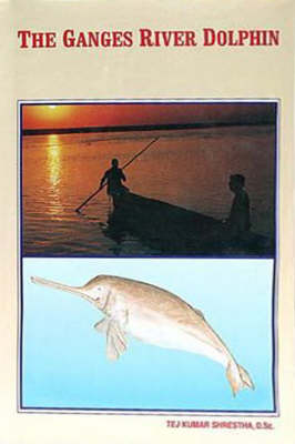 Ganges River Dolphin: A Monograph (Hardback)