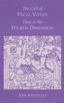 The Call of Pacal Votan: Time is the Fourth Dimension (Paperback)