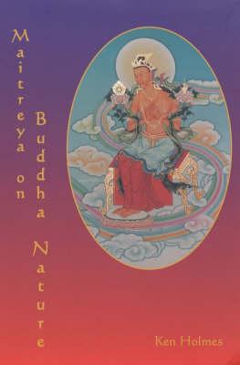 "Maitreya on Buddha Nature: A New Translation of Asanga's ""Mahayana Uttara Tantra Sastra"", with a Comprehensive Commentary (Paperback)"