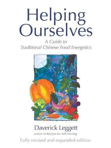Helping Ourselves: Guide to Traditional Chinese Food Energetics (Paperback)