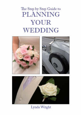 The Step by Step Guide to Planning Your Wedding (Paperback)