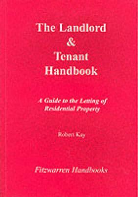 The Landlord and Tenants Handbook - Fitzwarren Handbooks (Paperback)