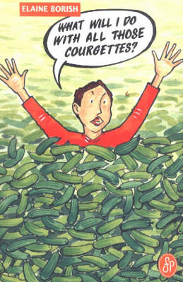 What Will I Do with All Those Courgettes? (Paperback)
