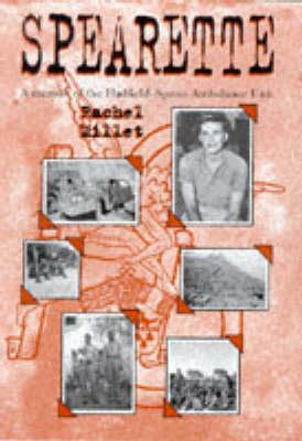 Spearette: Memoir of the Hadfield-Spears Ambulance Unit (Hardback)