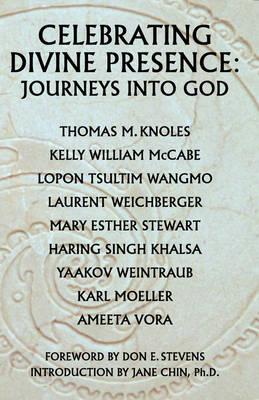 Celebrating Divine Presence: Journeys Into God (Paperback)