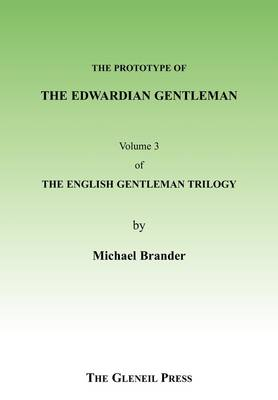 The Protoype Edwardian Gentleman: v. 3 - English Gentleman Trilogy (Paperback)