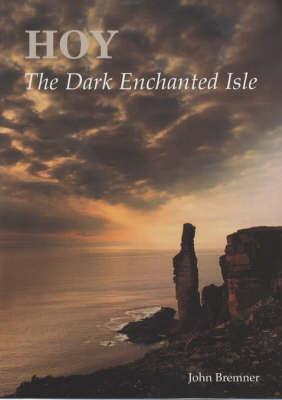 Hoy - The Dark Enchanted Isle (Hardback)