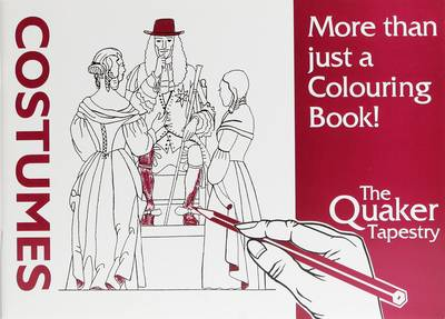 Quaker Tapestry: Costumes: More Than Just a Colouring Book! (Paperback)