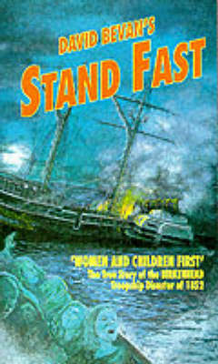 """Stand Fast: Sinking of the Troopship """"Birkenhead"""" in 1852 (Paperback)"""