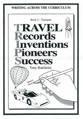 Travel Records Inventions Pioneers Success: Transport - Writing Across the Curriculum S. No. 3 (Spiral bound)