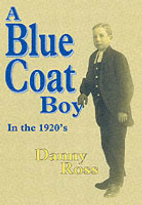 A Bluecoat Boy in the 1920's (Paperback)