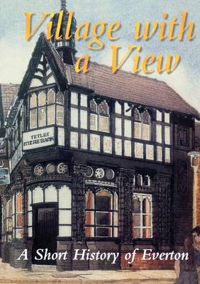 Village with a View: Short History of Everton (Paperback)