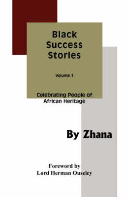 Black Success Stories: v. 1: Celebrating People of African Heritage (Paperback)