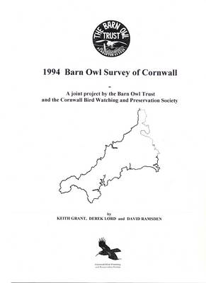 Cornwall Barn Owl Survey Report 2004: Results from a County-Wide Survey by the Barn Owl Trust in Association with The Cornwall Bird Watching and Preservation Society (Paperback)
