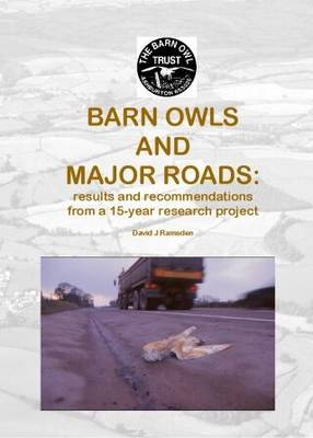 Barn Owls and Major Roads: Results and Recommendations from a 15-year Research Project (Paperback)