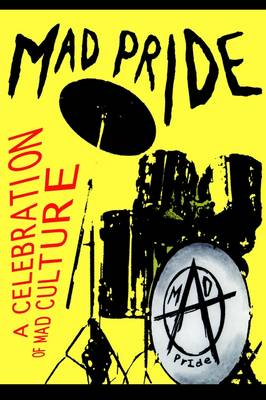 The Mad Pride: A Celebration of Mad Culture (Paperback)