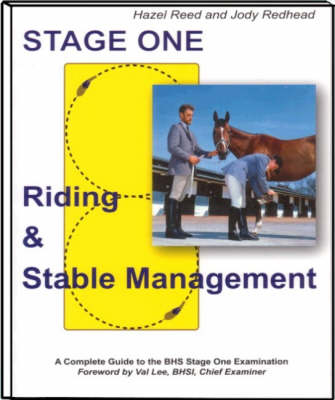 Riding and Stable Management: Stage One: A Complete Guide to the British Horse Society Stage One Examination (Paperback)