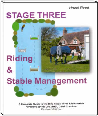 Riding and Stable Management: Stage Three: A Complete Guide to the British Horse Society Stage Three Examination (Paperback)