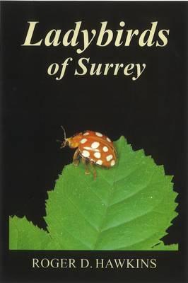 Ladybirds of Surrey - The Surrey Wildlife Atlas Project No. 6 (Hardback)