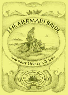 The Mermaid Bride and Other Orkney Folk Tales (Paperback)