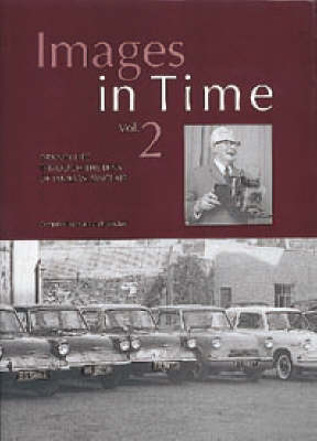 Images in Time: v. 2: a Photographic History of Orkney's Past from the Photographs of J.W. Sinclair (Paperback)