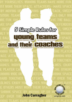 5 Simple Rules for Young Football Teams and Their Coaches (Paperback)