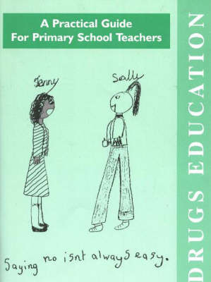 Drugs Education: A Practical Guide for Primary School Teachers (Paperback)