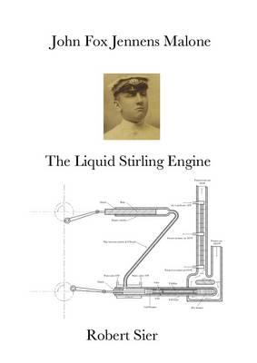 John Fox Jennens Malone: The Liquid Stirling Engine (Paperback)