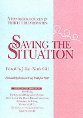 Saving the Situation: Handbook for Men in Difficult Relationships (Paperback)