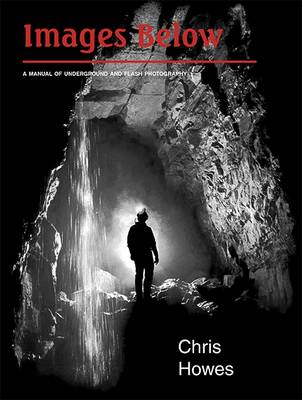 Images Below: Manual of Underground and Flash Photography (Hardback)