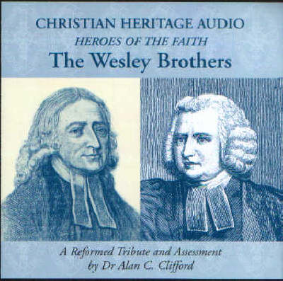 The Wesley Brothers: A Reformed Tribute and Assessment (CD-Audio)