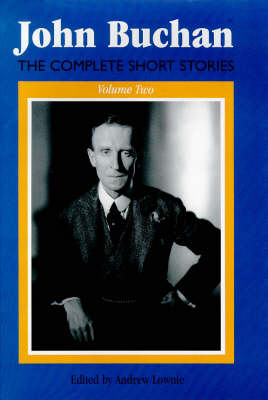 Complete Short Stories of John Buchan: v. 2 (Hardback)