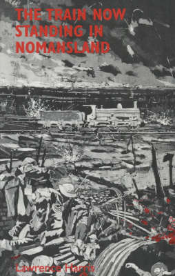 The Train Now Standing in Nomansland (Paperback)