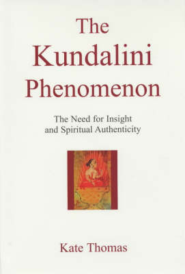 The Kundalini Phenomenon: The Need for Insight and Spiritual Authenticity (Paperback)