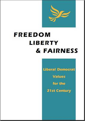 Freedom, Liberty and Fairness: Liberal Democrat Values for the 21st Century (Paperback)