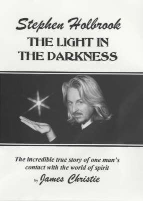 Stephen Holbrook: The Light in the Darkness (Paperback)