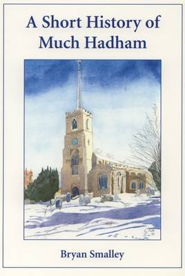 A Short History of Much Hadham (Paperback)