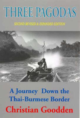Three Pagodas: A Journey Down the Thai-Burmese Border (Paperback)
